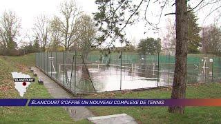 Yvelines | Élancourt s'offre un nouveau complexe de tennis