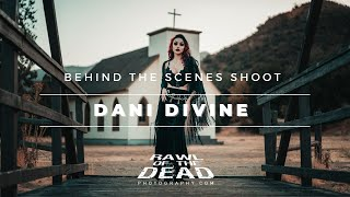 Dani Divine Behind the Scenes Shoot - Rawl of the Dead