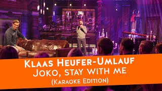 [OFFICIAL] Klaas - Joko, stay with me (Karaoke Edition)