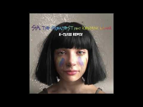 Sia feat. Kendrick Lamar - The Greatest (A-Class Remix)