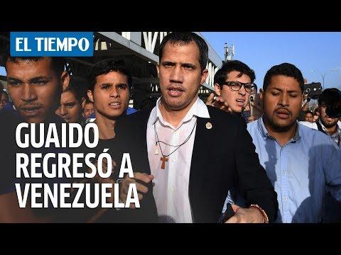 Juan Guaidó regresó a Venezuela tras gira internacional