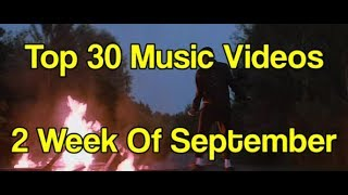 Top 30 Songs Of The Week - September 10 To 14, 2018
