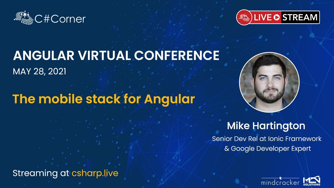 The mobile stack for Angular || Angular Virtual Conference 2021