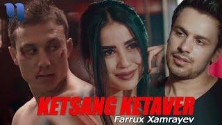 Farrux Xamrayev - Ketsang ketaver | Фаррух Хамраев - Кетсанг кетавер