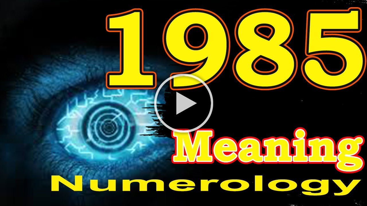🔴 Angel Number Meanings 1985 ✅ Seeing 1985 ✅ Numerology Box