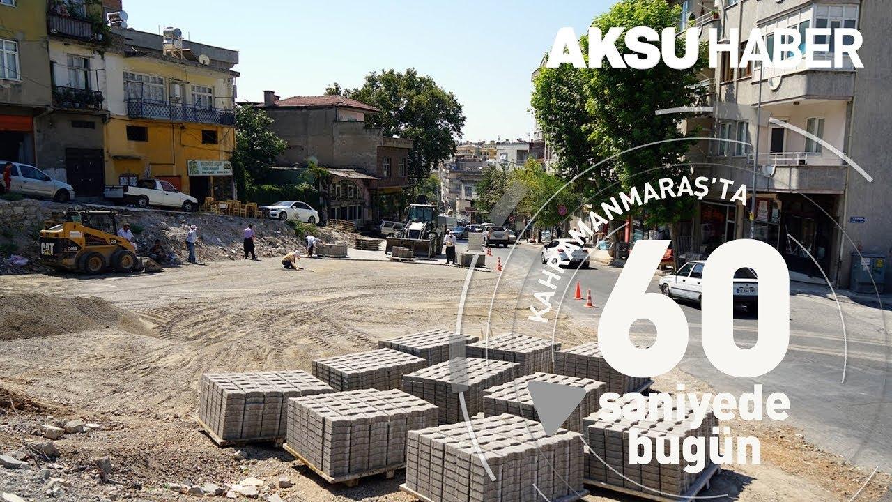 Kahramanmaraş'ta 60 Saniye'de Bugün [19 Ağustos 2019]