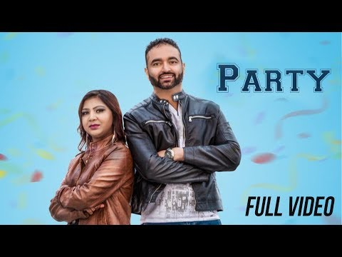 PARTY (Offical Video)|| Lucky Sohi & Jyoti Gill || New Punjabi Song 2017