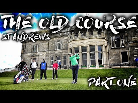 The Old Course St Andrews - Course Vlog - Part One