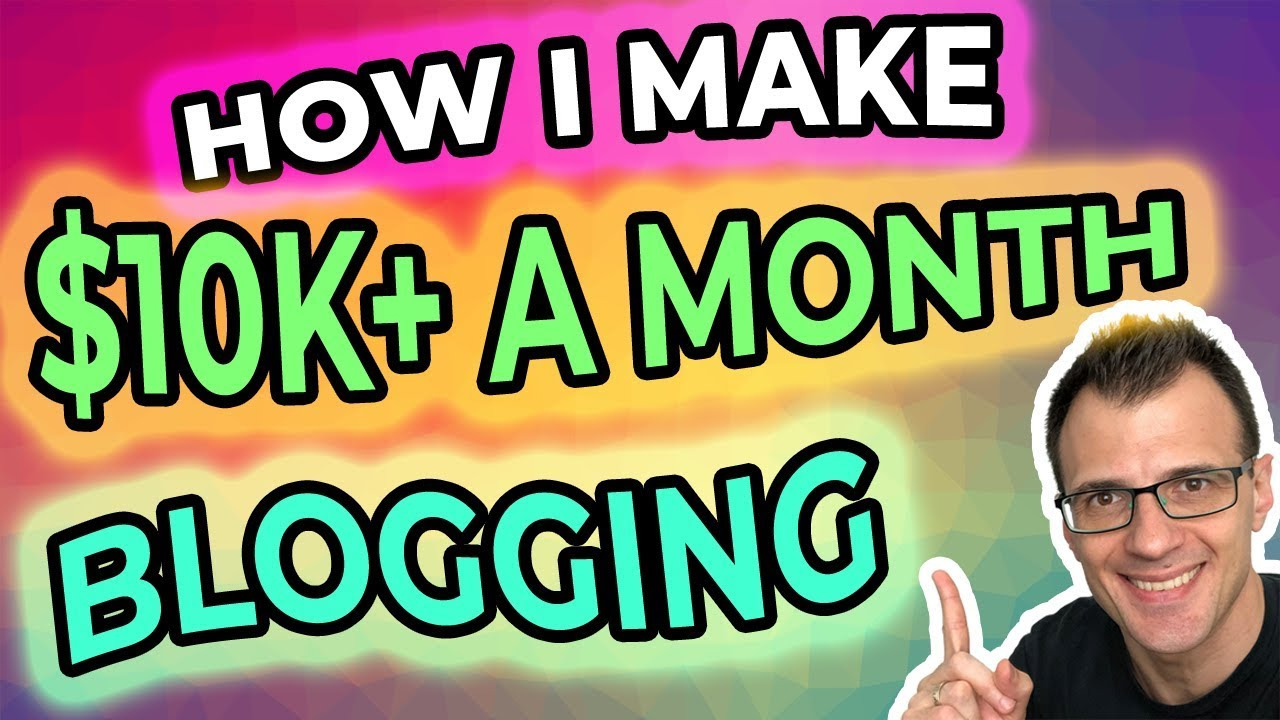 How To Make Money Blogging (2019) | How I Make $10K A Month From Blogging