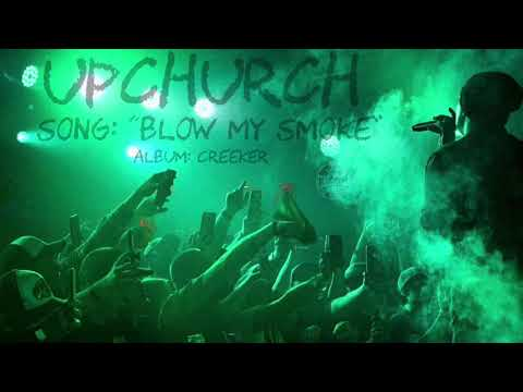 """Blow My Smoke"" by UPCHURCH (Creeker Album)"