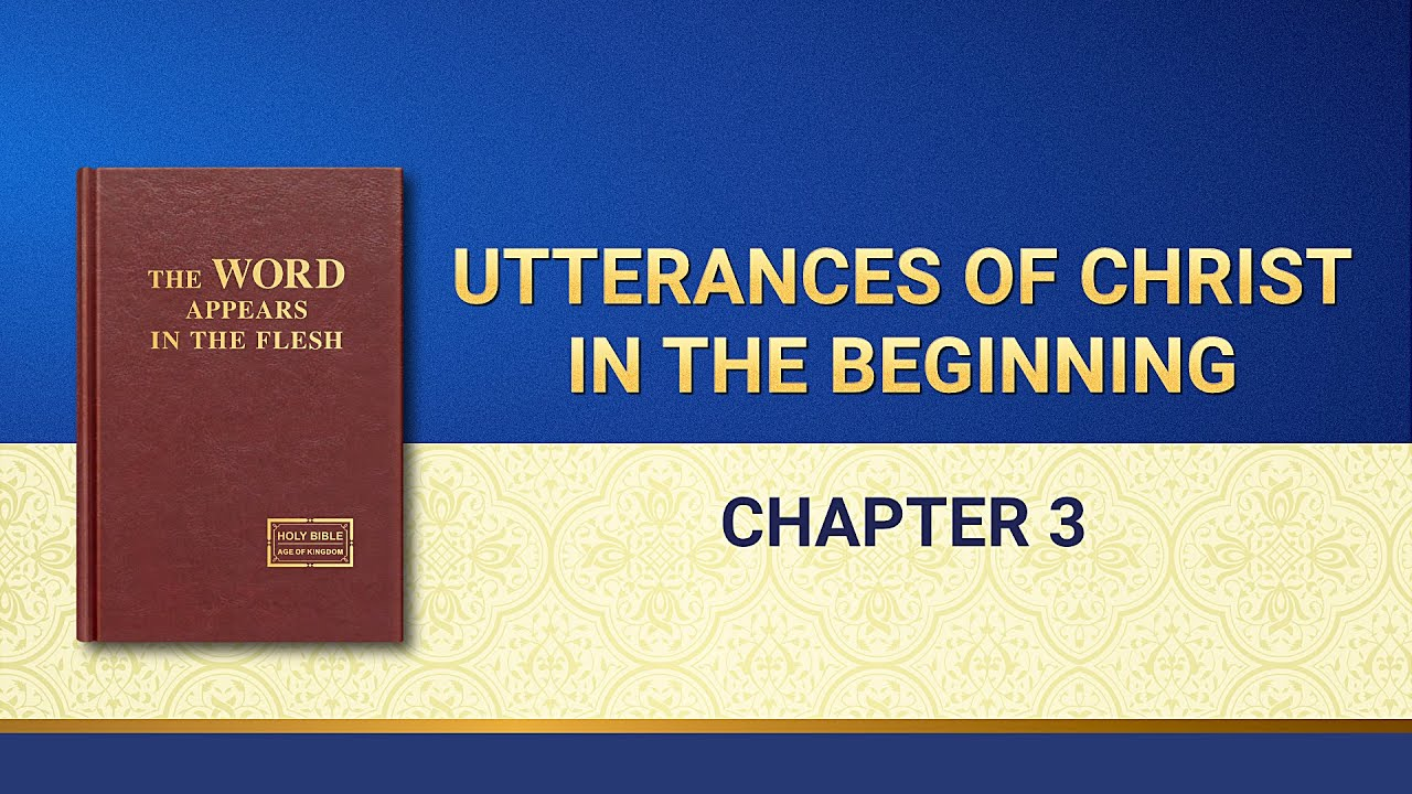 """The Word of God   """"Utterances of Christ in the Beginning: Chapter 3"""""""
