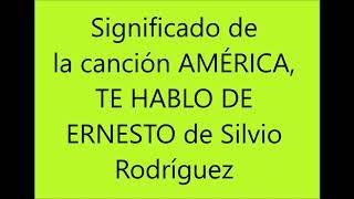 Significado América Te Hablo De Ernesto De Silvio Youtube