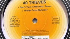 40 Thieves - Don't Turn It Off