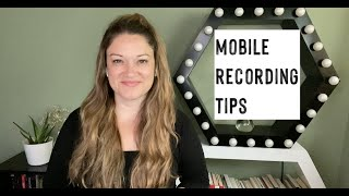 Mobile Video Recording Tips