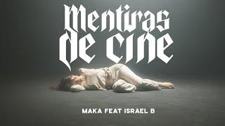 MAKA feat. Israel B - Mentiras de Cine (Vídeo Oficial)