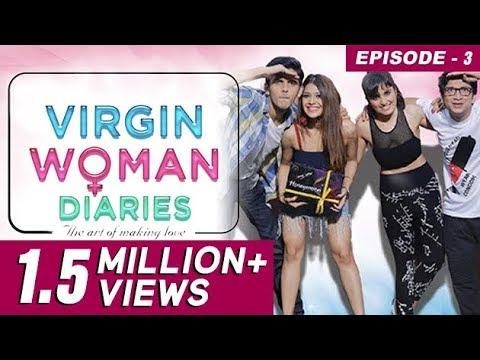 Virgin Woman Diaries - Virginity Goes Blue | Ep 03 | Web Series | Kabir Sadanand | FrogsLehren | HD