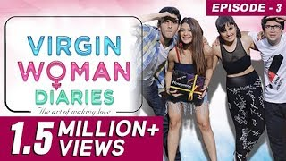 virgin woman diaries virginity goes blue   ep 03   web series   kabir sadanand   frogslehren   hd