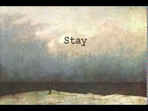 Stay - Belly (with lyrics)