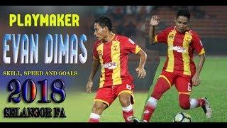 Evan Dimas Darmono 2018 • Skill, Speed and Goals • Selangor Fa • Timnas Indonesia •