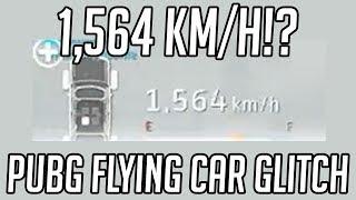 1,564 KM/H!? - PUBG Flying Car Glitch!