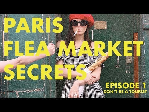 Flea Market Secrets - A Guide To Unknown Paris - Episode 1