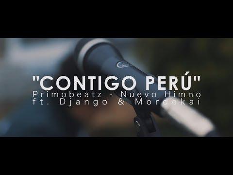 """""""Contigo Perú"""" - PrimoBeatz - Nuevo Himno ft. Django & Mordekai"""