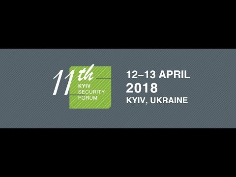 The 11th Kyiv Security Forum. 13 April 2018
