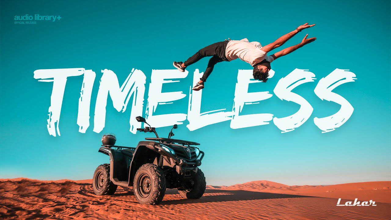 Timeless - Lahar [Audio Library Release] · Free Copyright-safe Music