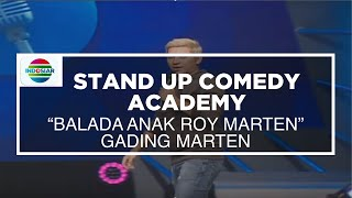 """Balada Anak Roy Marten"" - Gading Marten (Bintang Tamu Stand Up Comedy Academy 6 Besar"
