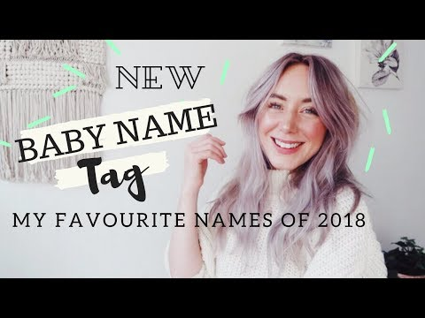 *NEW* BABY NAME TAG with My Favourite Baby Names of 2018 | SJ STRUM