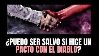 ¿PUEDO SER SALVO SI HICE UN PACTO CON EL DIABLO? - Juan Manuel Vaz