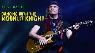 Steve Hackett - Dancing With The Moonlit Knight (Live at Hammersmith)
