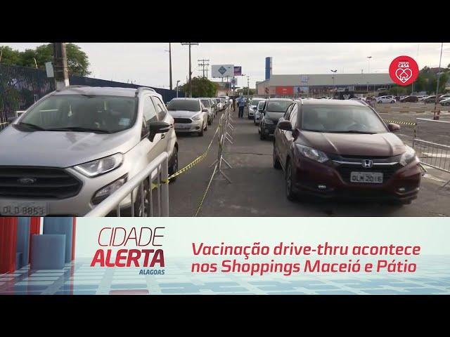 Vacinação drive-thru acontece nos Shoppings Maceió e Pátio