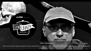 sonADA slowCooker series 1 - Pre-workshop interview with Kim Cascone