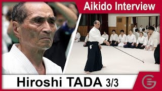 Aikido Documentary - Hiroshi Tada Shihan 9th Dan - Part 3/3