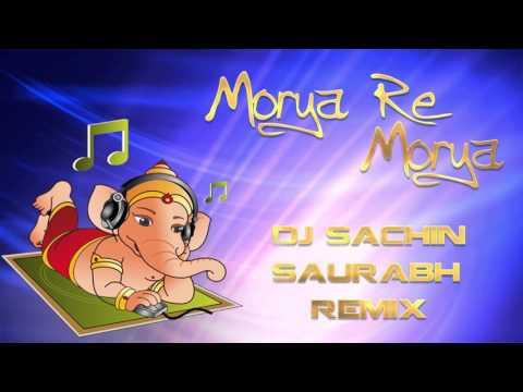 Morya Re Morya  Official Mix  Dj Sachin Saurabh Remix