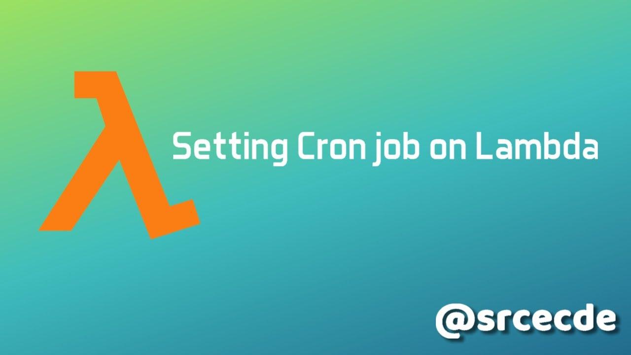 AWS: Setting cron job on Lambda