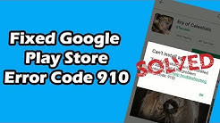 How to Fix Google Play Store Error Code 910