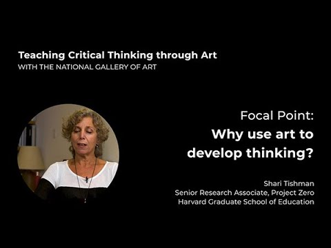 Teaching Critical Thinking through Art, 0.2: Focal Point: Why use art to develop thinking?