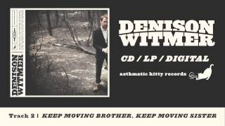 "Denison Witmer, ""Keep Moving Brother, Keep Moving Sister"" (Track 2, Denison Witmer)"