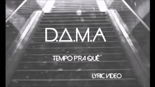 DAMA - Tempo pra quê feat. Player