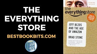 Brad Stone: The Everything Store Book Summary