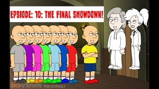 non  trouble life for caillou  episode 10 the final showdown