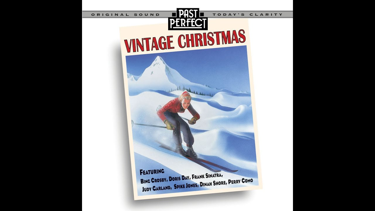 Vintage Christmas Best Songs From The 1930s 40s 50s Bigbands Holidaytunes Festive Youtube
