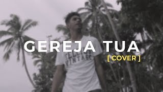 Gereja Tua - Panbers ( My Marthynz Cover )