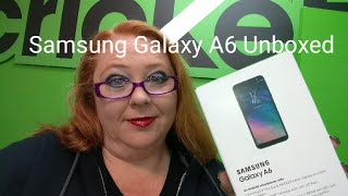 Samsung Galaxy A6 from Cricket Wireless Unboxing and First Look