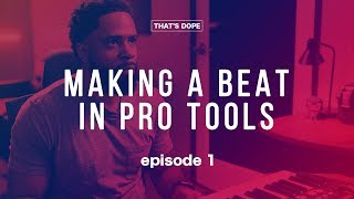 Making A Beat In Pro Tools | Thats Dope Ep. 1 | Amir Perry
