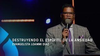 Destruyendo el espíritu de la ansiedad - Evangelista Loammi Diaz