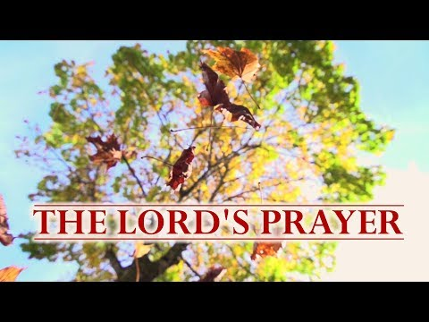 The Lord S Prayer Our Father Who Art In Heaven Youtube