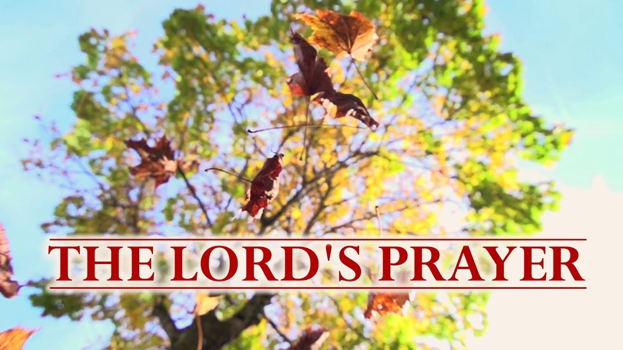 the lord u0027s prayer our father who art in heaven youtube
